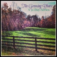 31 Day Challenge 2014: The Growing Years