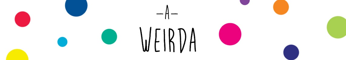 A weirda
