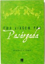 Livro: Uma viagem pra Pasárgada - 2009