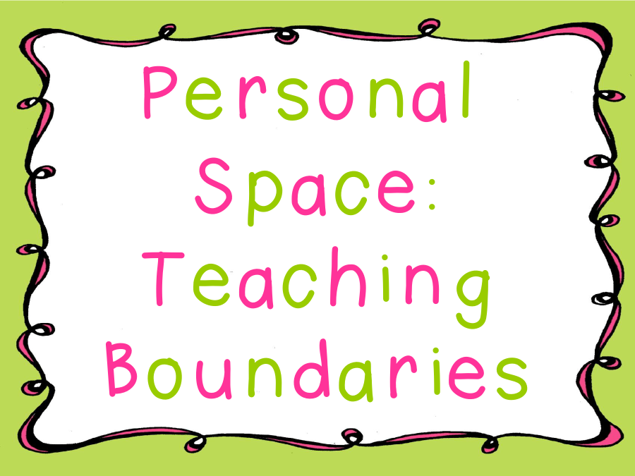 The Learning Highway: Personal Space: Teaching Boundaries & Free ...