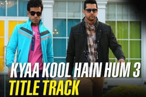 Kya Kool Hain Hum 3 (Title Track)