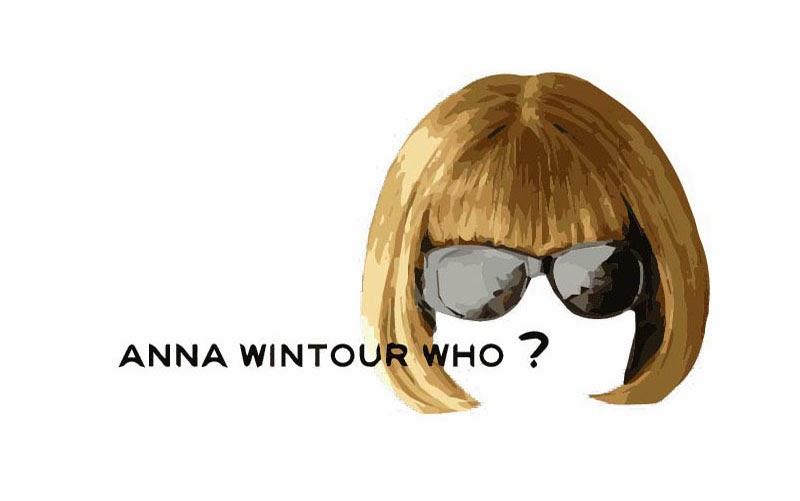 Anna Wintour, who?