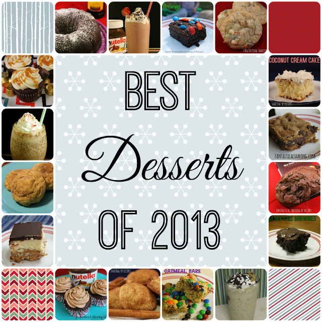 Best Desserts of 2013 | Fantastical Sharing of Recipes #dessert
