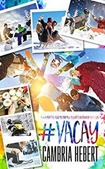 #Vacay: A crossover novella by Cambria Hebert (CR)