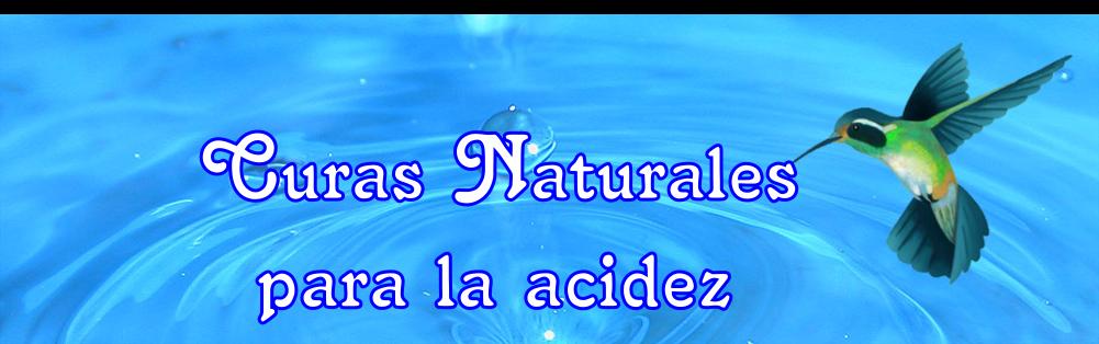 Curas naturales para el reflujo gastrico