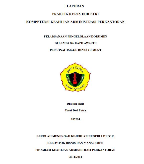 Cover, Lembar Pengesahan, Pendahuluan, BAB I, BAB II, BAB III/Penutup, Laporan PKL/PI SMK