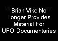 Brian Vike No Longer Provides Material For TV Documentaries.