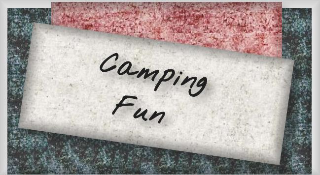 Lots Of Camping Fun