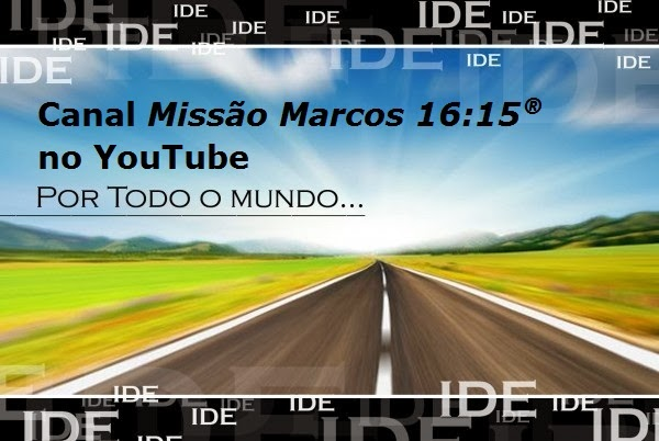 MISSÃO MARCOS 16:15 YouTube Channel