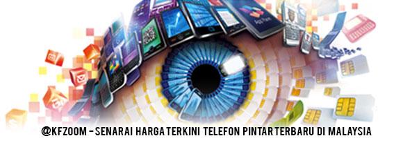 Senarai Harga Terkini Telefon Pintar Terbaru di Pasaran