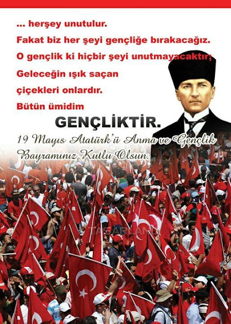 19 Mays Atatrk' anma, Genlik ve Spor Bayram Kutlu Olsun...