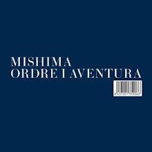 "Mishima ""Ordre i Aventura"""