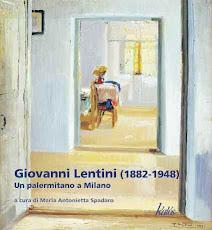 GIOVANNI LENTINI (1882-1948). Un palermitano a Milano