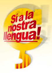 Sí a la nostra llengua!