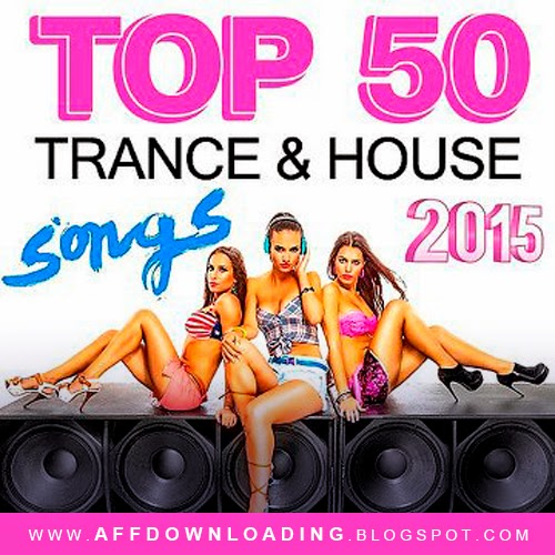 Top 50 Trance & House Songs – 2015