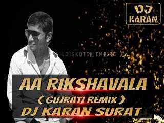 Aa Rikshavala ( Gujrati Remix ) Dj Karan Surat