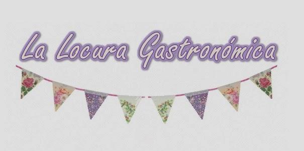La Locura Gastronómica