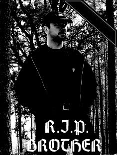 RIP BROTHER