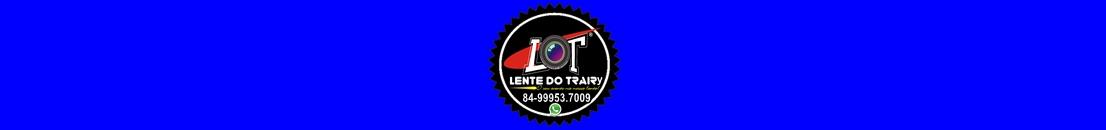 LENTE DO TRAIRY