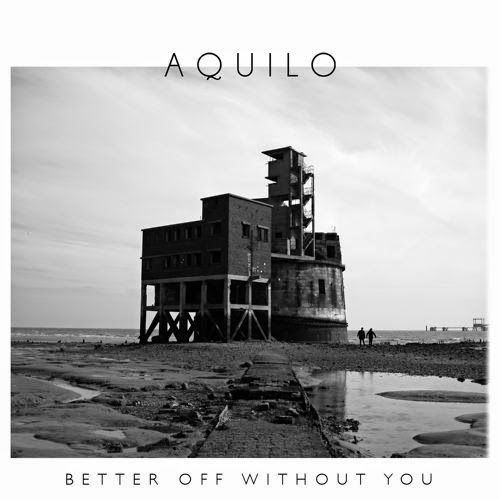 Aquilo – Better Off Without You