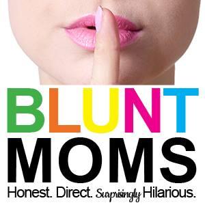 I'm a Blunt Mom
