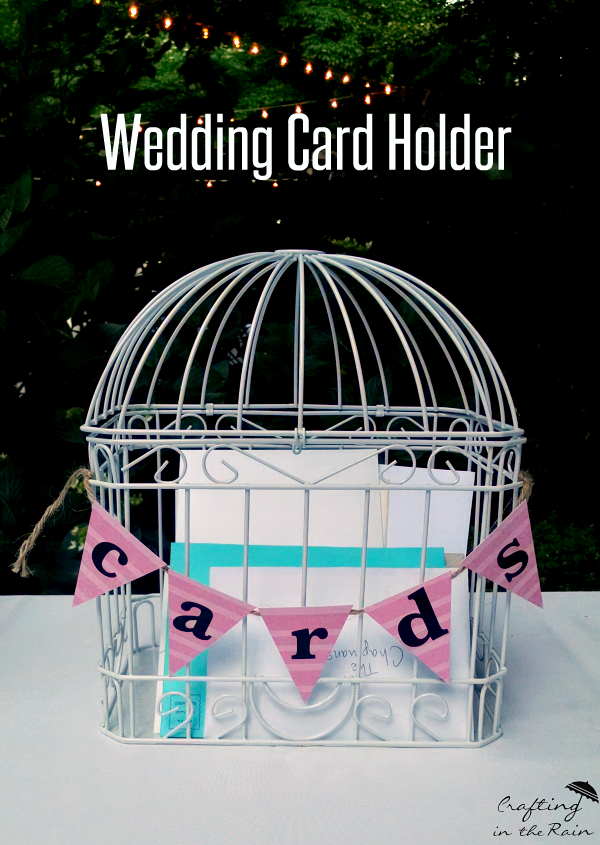 Birdcage Wedding Card Holder Crafting in the Rain