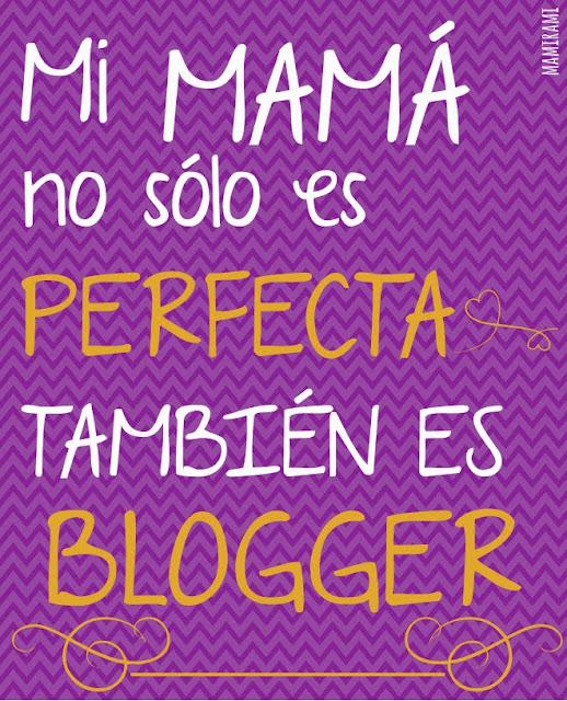 Mamá es perfecta y blogger