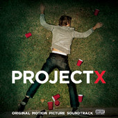 Project X Canciones - Project X Música - Project X Banda sonora