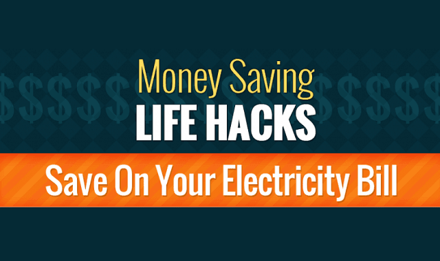 Money Saving Life Hacks Save on your Electricity Bill