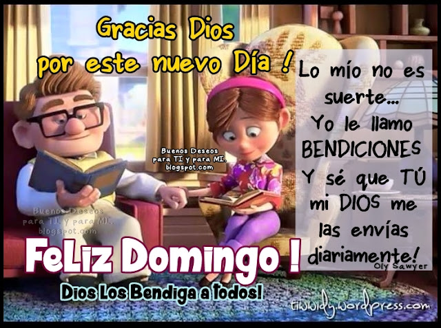Gracias Dios por este nuevo Día!  Lo mío no es suerte... Yo le llamo BENDICIONES! Y sé que TÚ, mi DIOS,  me las envías diariamente!  FELIZ DOMINGO!