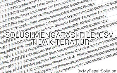 Cara mengatasi File CSV yang berantakan