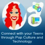 Connect with your Teens through Pop Culture and Technology