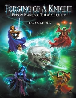 http://www.amazon.com/Forging-Knight-Prison-Planet-Mah-Lahkt/dp/1483416380/ref=sr_1_1?ie=UTF8&qid=1422040340&sr=8-1&keywords=prison+planet+negron