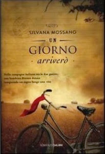 Un giorno arriverò – Silvana Mossano