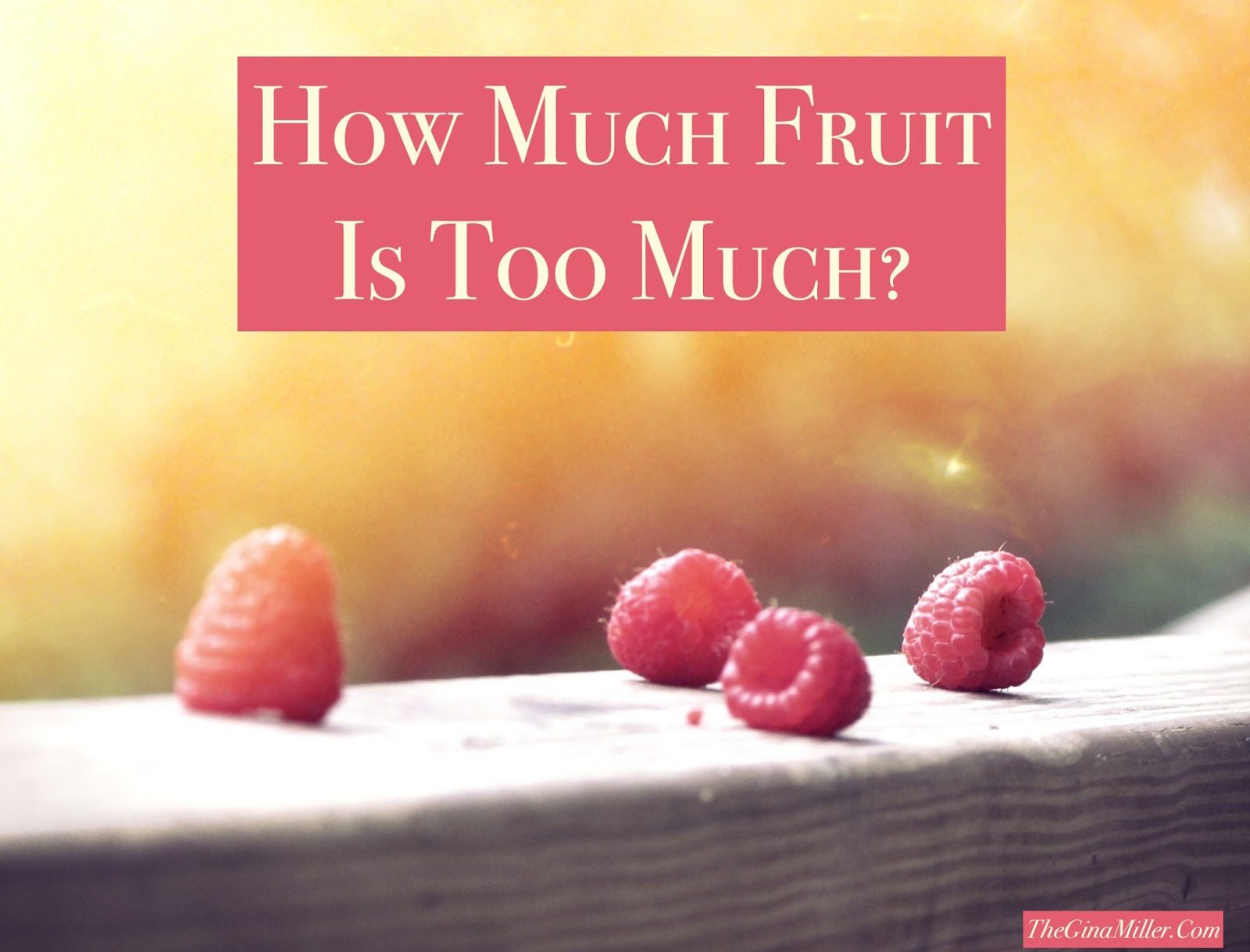 Doe fruit make you fat, How much fruit is too much, is fruit fattening
