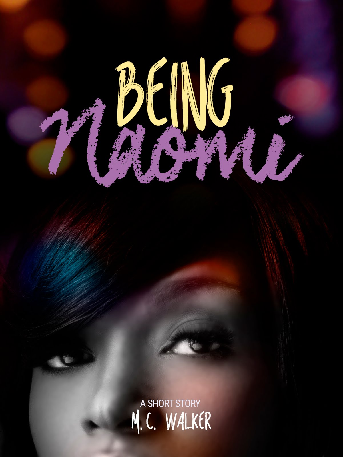 Being Naomi : The Prequel To Before The Lights Go Out