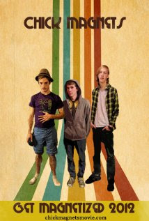 Chick Magnets (2012 – Josh Putnam, Dashiell Wolf and Tatum Langton)