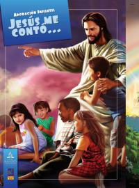 adoracion infantil, jesus me conto, historias infantiles