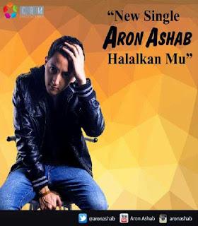 Aron Ashab – Halalkan Mu