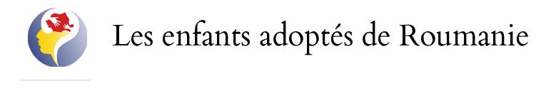 Les enfants adoptés de Roumanie
