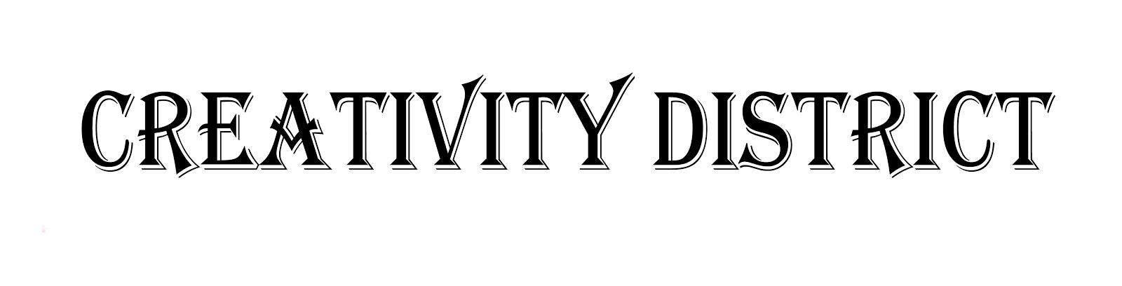 CREATIVITY DISTRICT