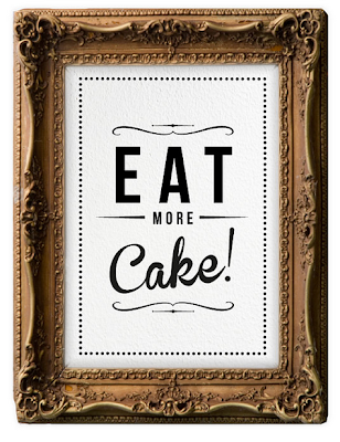 http://www.etsy.com/listing/113153978/retro-inspirational-quote-giclee-art?ref=sr_gallery_29&ga_search_query=eat+more+cake&ga_view_type=gallery&ga_ship_to=US&ga_explicit_scope=1&ga_page=2&ga_search_type=handmade