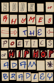 an analysis of adam bradleys book of rhymes the poetics of hip hop Read and download book of rhymes the poetics hip hop adam bradley free ebooks in pdf format the fault in our stars divergent the book thief insurgent allegiant mockingjay.