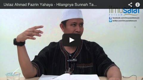 Ustaz Ahmad Fazrin Yahaya – Hilangnya Sunnah Tabayyun & Tasabbut dalam Menyebarkan Berita