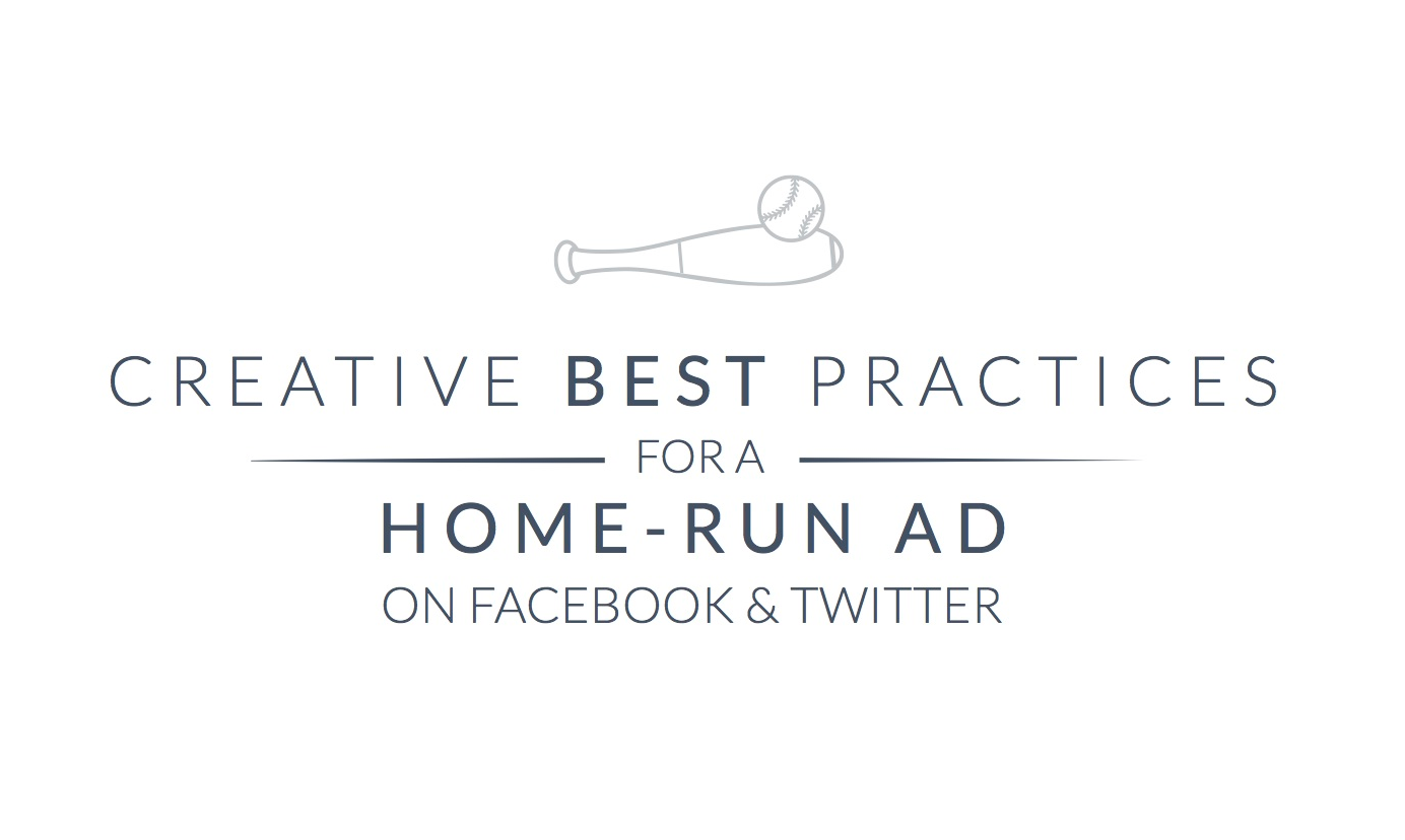 Creative Best Practices for a Home-Run Ad on Facebook and Twitter - #infographic