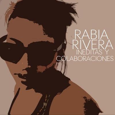 Rabia Rivera - Inéditas & Colaboraciones
