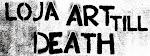 LOJA ART TILL DEATH