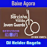 CD- Um barzinho, um violão - Jovem Guarda Sem Vinheta DJ Helder Angelo