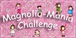 Magnolia-Mania Challenge