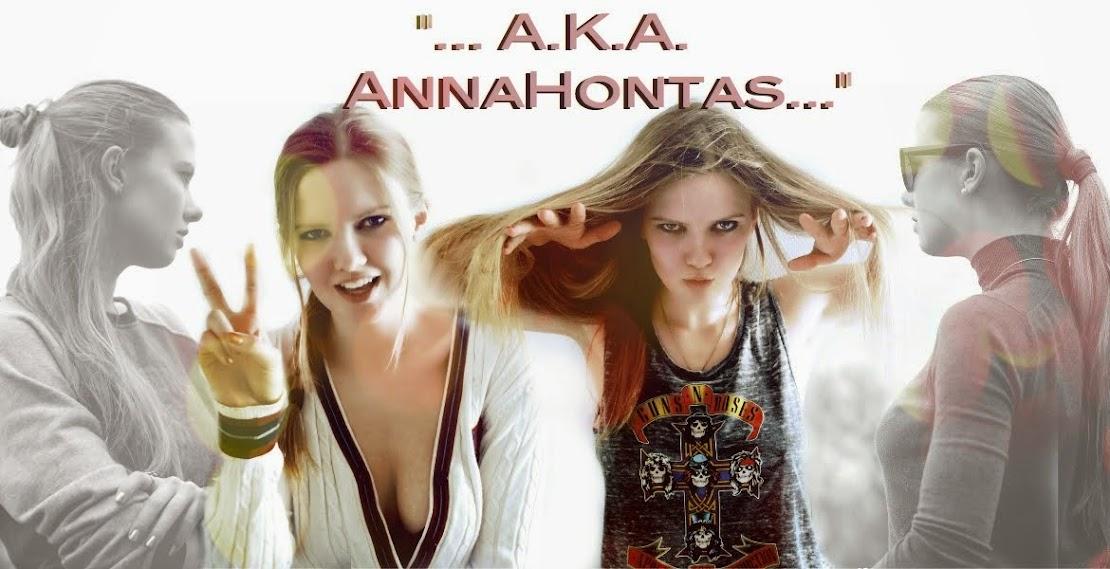 """""""... A.K.A. AnnaHontas..."""""""